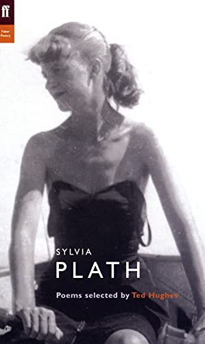 9780571222971: The Faber Plath: Poems Selected by Ted Hughes (Poet to Poet: An Essential Choice of Classic Verse)