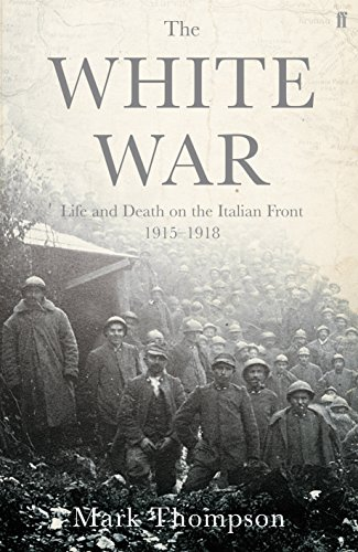 9780571223336: White War: Life and Death on the Italian Front, 1915-1918