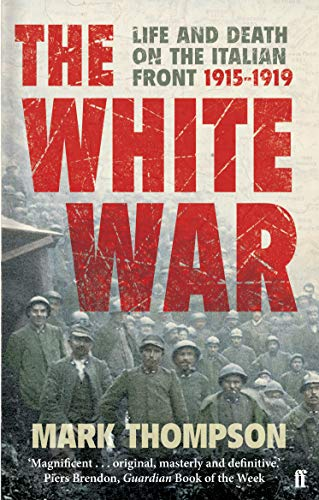 9780571223343: The White War: Life and Death on the Italian Front, 1915-1919
