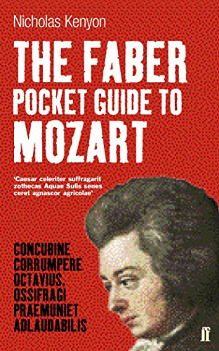The Faber Pocket Guide to Mozart (Faber Pocket Guides): Kenyon, Nicholas