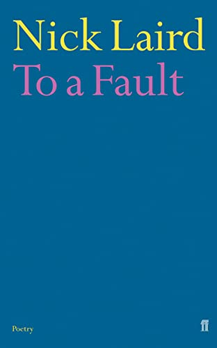 To a Fault-SIGNED, LOCATED & DATED FIRST PRINTING: Laird, Nick
