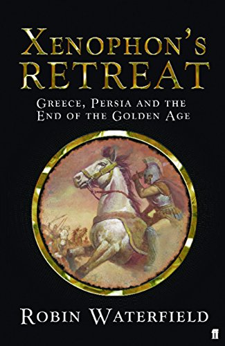 9780571223831: Xenophon's Retreat: Greece, Persia and the end of the Golden Age
