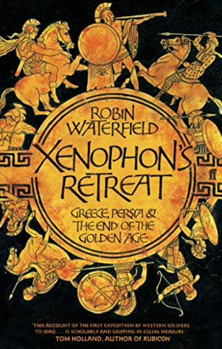 9780571223848: Xenophon's Retreat: Greece, Persia and the end of the Golden Age