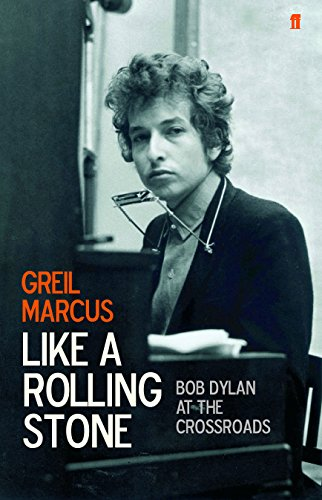 9780571223855: Like a Rolling Stone: Bob Dylan at the Crossroads
