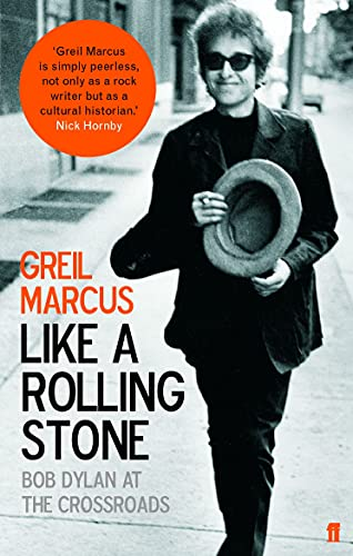 9780571223862: Like a Rolling Stone: Bob Dylan at the Crossroads