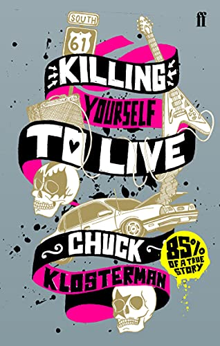 9780571223985: Killing Yourself to Live: 85% of a True Story