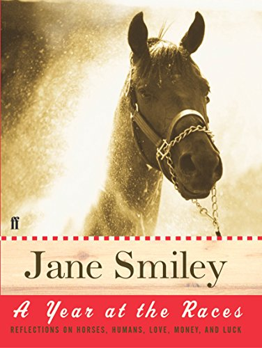 9780571224357: A Year at the Races: Reflections on Horses, Humans, Love, Money and Luck