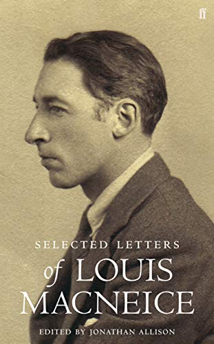 Letters of Louis MacNeice: Jonathan Allinson (Editor)