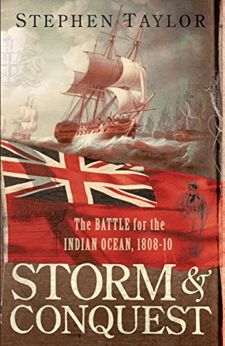 9780571224654: STORM AND CONQUEST. The Battle for the Indian Ocean, 1809.