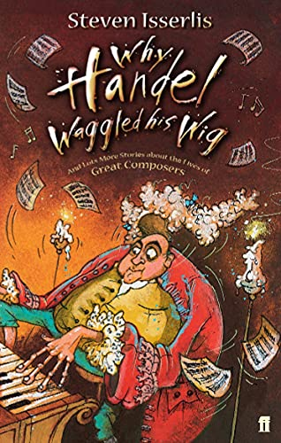 9780571224784: Why Handel Waggled His Wig