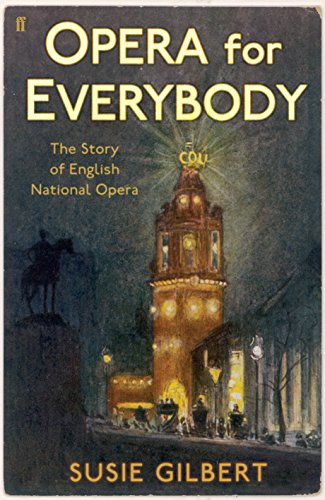 9780571224937: Opera for Everybody: The Story of English National Opera