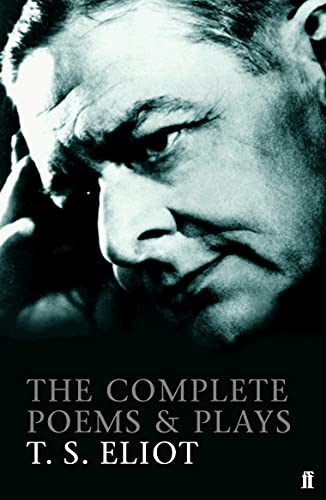 The Complete Poems & [and] Plays : T. S. Eliot