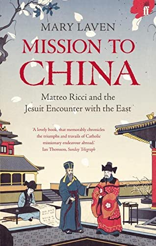 9780571225187: Mission to China: Matteo Ricci and the Jesuit Encounter with the East