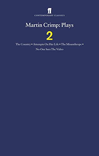 9780571225521: Martin Crimp Plays 2: The Country, Attempts on Her Life, the Misanthrope, No One Sees the Video and the Country (Vol 2)