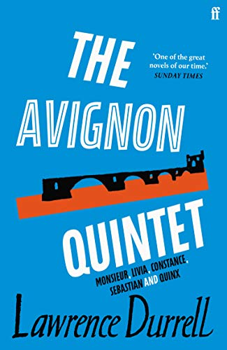 9780571225552: The Avignon Quintet: Monsieur, Livia, Constance, Sebastian and Quinx