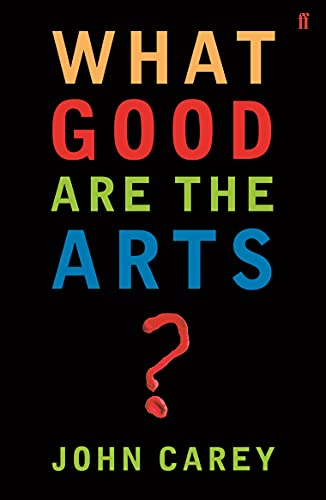 9780571226030: What Good are the Arts?