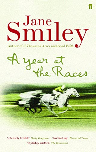 9780571226078: 'A YEAR AT THE RACES: REFLECTIONS ON HORSES, HUMANS, LOVE, MONEY AND LUCK'