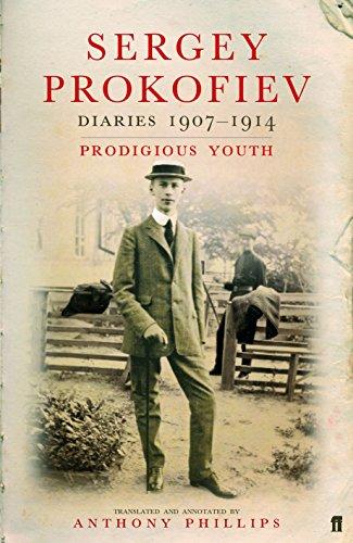 9780571226290: Sergey Prokofiev: Diaries 1907-1914: Prodigious Youth: Prodigious Youth v. 1