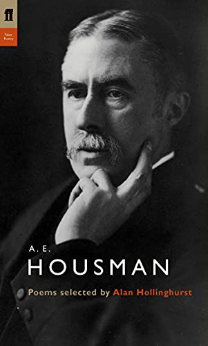 9780571226740: A. E. Housman: Poems Selected by Alan Hollinghurst (Poet to Poet)
