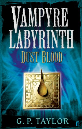 Vampyre Labyrinth: Dust Blood: G.P. Taylor