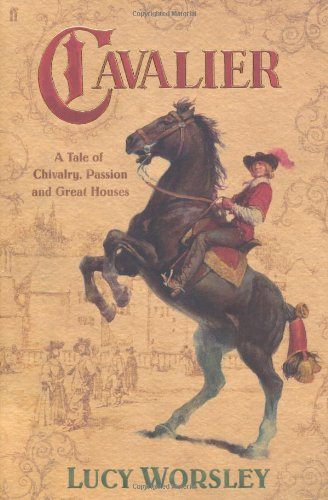 9780571227037: Cavalier: A Tale of Chivalry, Passion and Great Houses