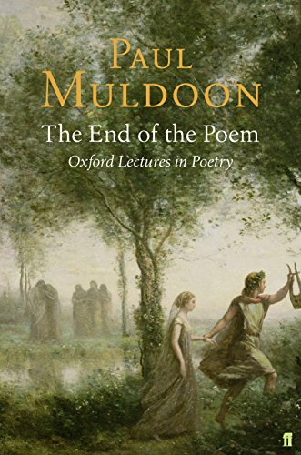 9780571227402: The End of the Poem: Oxford Lectures: Oxford Lectures in Poetry
