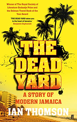 9780571227624: The Dead Yard: Tales of Modern Jamaica
