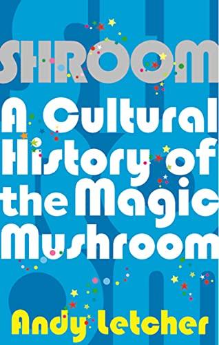 9780571227716: Shroom: A Cultural History of the Magic Mushroom