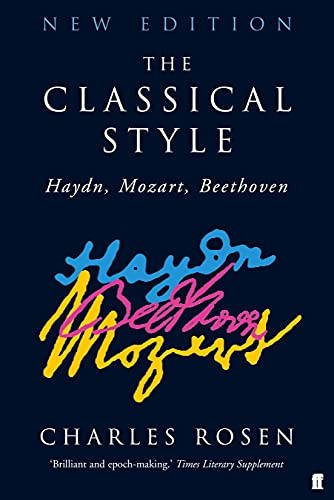 9780571228126: The Classical Style: Haydn, Beethoven, Mozart