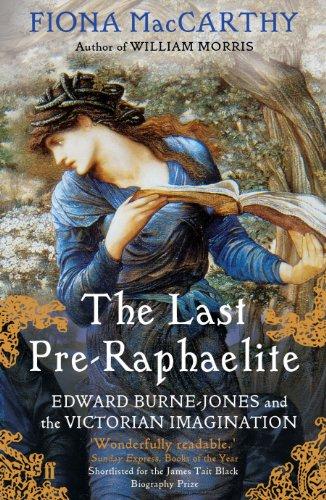 9780571228621: The Last Pre-Raphaelite: Edward Burne-Jones and the Victorian Imagination