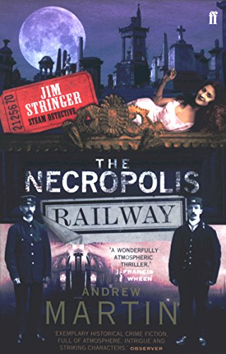 9780571228782: The Necropolis Railway - A Novel of Murder, Mystery and Steam (Jim Stringer)