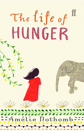 The Life of Hunger (0571229530) by Nothomb, Amelie