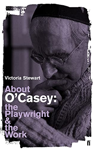 9780571230068: About O'Casey: The Playwright and the Work