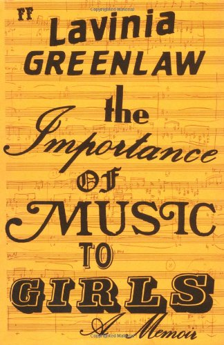 The Importance of Music to Girls: Greenlaw, Lavinia - SIGNED FIRST EDITION