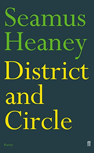 District and Circle : Poems: Heaney, Seamus - WORLD FIRST EDITION