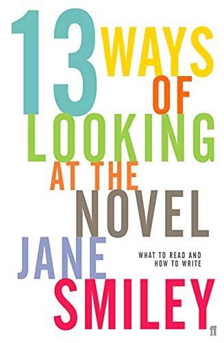 Thirteen Ways of Looking at the Novel: Jane Smiley