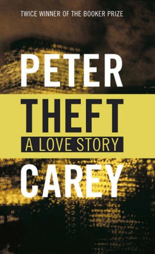 Theft-SIGNED & DATED FIRST PRINTING: Carey, Peter