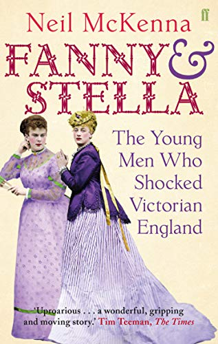 9780571231911: Fanny and Stella: The Young Men Who Shocked Victorian England
