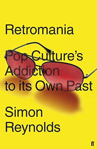 9780571232086: Retromania: Pop Culture's Addiction to Its Own Past