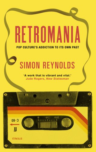 9780571232093: Retromania: Pop Culture's Addiction to Its Own Past