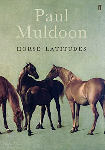 Horse Latitudes: Muldoon, Paul