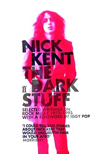9780571232710: The Dark Stuff: Selected Writings on Rock Music 1972-1993