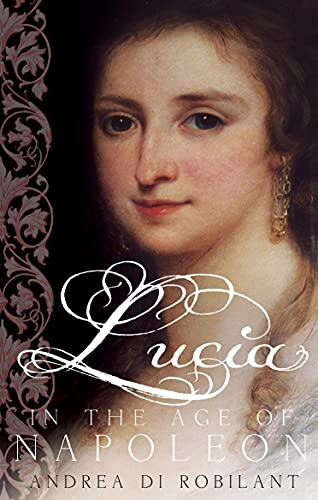 9780571233168: Lucia in the Age of Napoleon