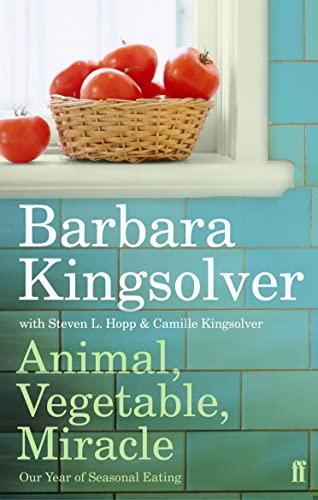 9780571233571: Animal, Vegetable, Miracle: Our Year of Seasonal Eating