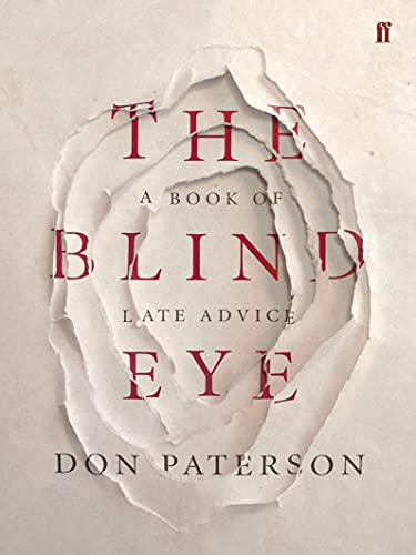 The Blind Eye: A Book of Late Advice-INSCRIBED FIRST PRINTING: Paterson, Don
