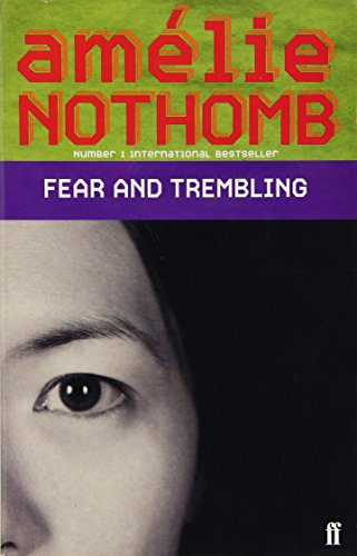 Fear and Trembling: Nothomb, Amelie
