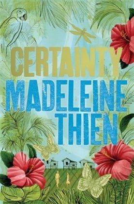 Certainty: Thien, Madeleine
