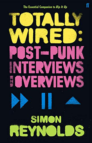 9780571235490: Totally Wired: Post-Punk Interviews and Overviews