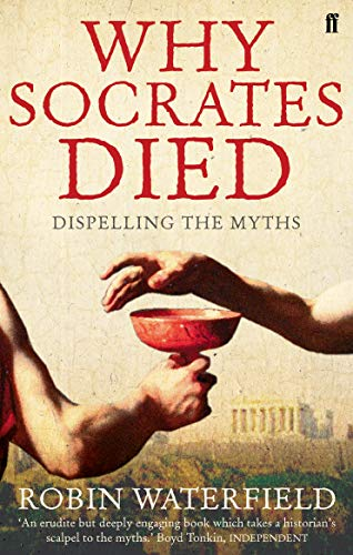 9780571235513: Why Socrates Died: Dispelling the Myths