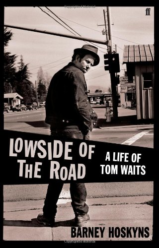 9780571235520: Lowside of the Road: A Life of Tom Waits